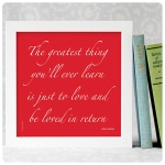 Moulin Rouge quote print from The Green Gables