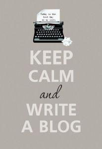 keep calm and write a blog