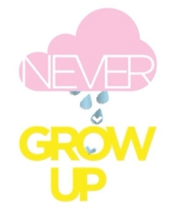never grow up poster from tea and kate