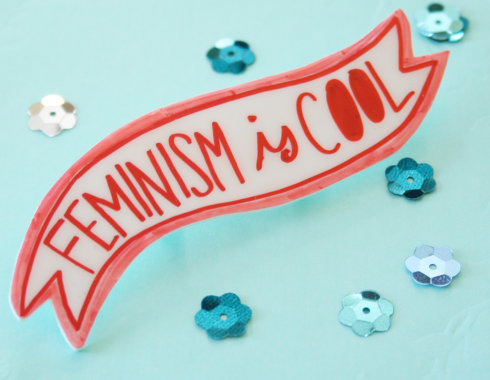 feminism is cool brooch from not on the high street