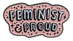 feminist and proud enamel pin badge from la la land