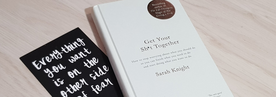 Get Your Shit Together by Sarah Knight - book review