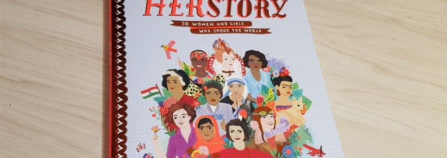 HerStory: 50 Women and Girls Who Shook the World by Katherine Halligan and Sarah Walsh