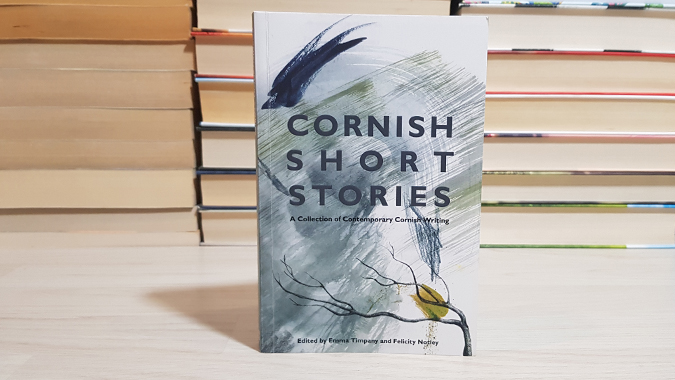 Cornish Short Stories edited by Emma Timpany and Felicity Notley