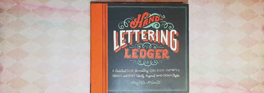 Hand Lettering Ledger by Mary Kate McDevitt - review