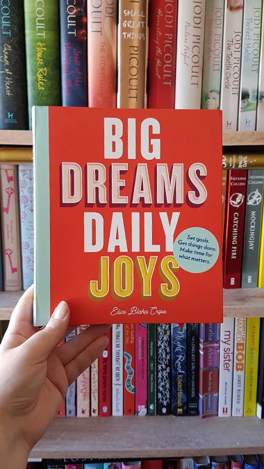 Big Dreams, Daily Joys by Elise Blaha Cripe