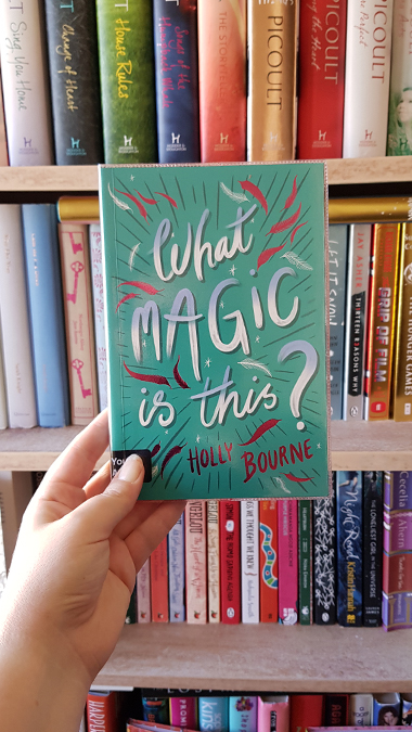 What Magic is This? by Holly Bourne - review