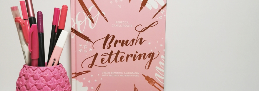 Brush Lettering by Rebecca Cahill Roots - book review